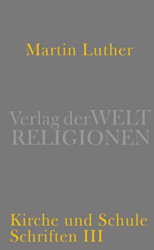 Kirche und Schule: Martin Luther