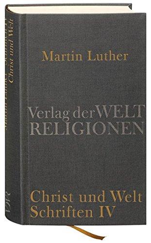 Christ und Welt: Martin Luther