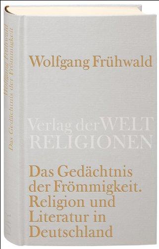 9783458710097: Das Ged�chtnis der Fr�mmigkeit: Religion, Kirche und Literatur in Deutschland. Vom Barock bis zur Gegenwart