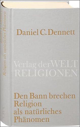 Den Bann brechen. Religion als natürliches Phänomen (9783458710110) by Dennett, Daniel C.