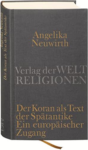 9783458710264: Der Koran als Text der Spätantike. Ein europäischer Zugang