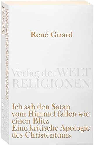 Ich sah den Satan vom Himmel fallen wie einen Blitz (345872009X) by René Girard
