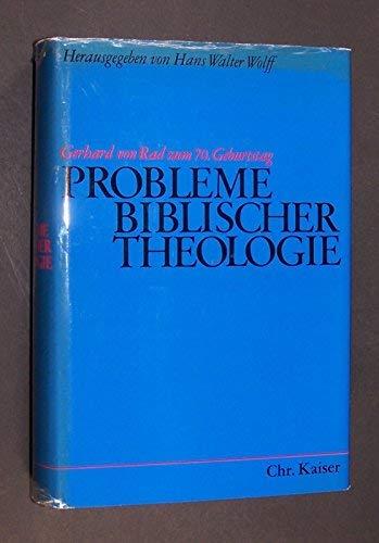 Probleme biblischer Theologie Gerhard von Rad z. 70. Geburtstag.: Hans Walter Wolff (Editor)