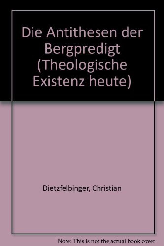 9783459010028: Die Antithesen der Bergpredigt (Theologische Existenz heute)