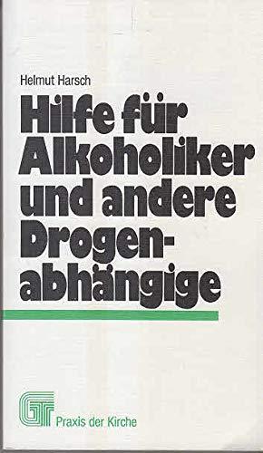 9783459010646: Hilfe für Alkoholiker und andere Drogenabhängige. Mit einem Vorwort v. Lothar Schmidt.