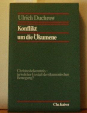 9783459012619: Konflikt um die Ökumene: Christusbekenntnis, in welcher Gestalt d. ökumenischen Bewegung? (German Edition)