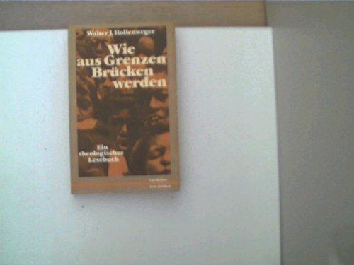 9783459013012: Wie aus Grenzen Brücken werden. Ein theologisches Lesebuch