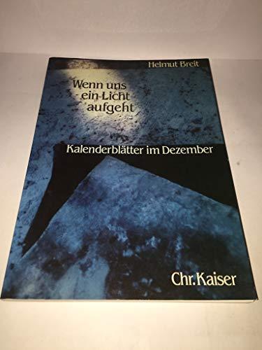 Wenn uns ein Licht aufgeht. Kalenderblätter im: Helmut Breit