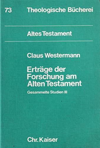 Ertra?ge der Forschung am Alten Testament: Gesammelte Studien III (Altes Testament) (German Edition) - Claus Westermann