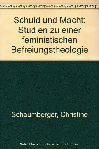 9783459017584: Schuld und Macht: Studien zu einer feministischen Befreiungstheologie (German Edition)