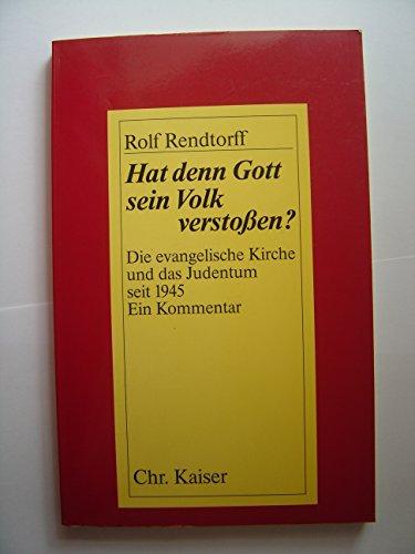 9783459018208: Hat denn Gott sein Volk verstossen?: Die evangelische Kirche und das Judentum seit 1945 (Abhandlungen zum christlich-jüdischen Dialog)