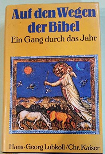 9783459019571: Auf den Wegen der Bibel. Ein Gang durch das Jahr