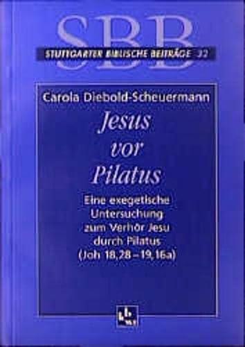 9783460003217: Jesus vor Pilatus: Eine exegetische Untersuchung zum Verhör durch Pilatus (Joh 18,28-19,16a)