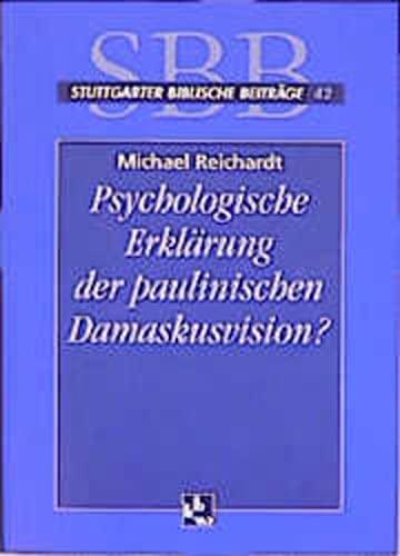 9783460004214: Psychologische Erklärung der paulinischen Damaskusvision?: Ein Beitrag zum interdisziplinären Gespräch zwischen Exegese und Psychologie seit dem 18. Jahrhundert