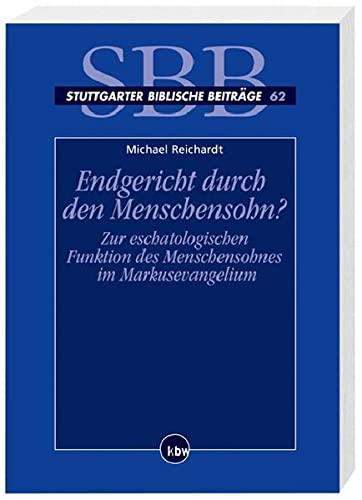 Endgericht durch den Menschensohn?: Michael Reichardt