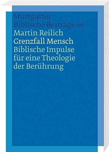 Grenzfall Mensch: Martin Georg Reilich