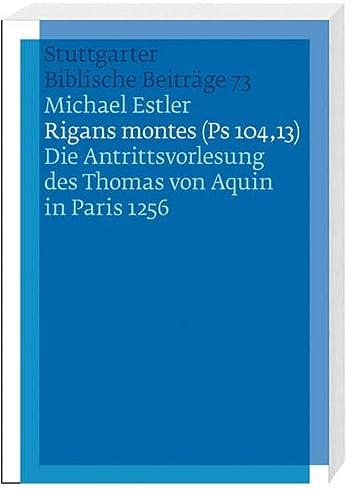 Rigans montes (Ps 104,13): Michael Estler