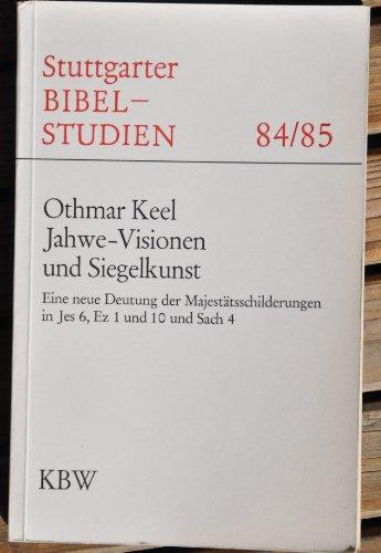 9783460038417: Jahwe-Visionen und Siegelkunst: Eine neue Deutung der Majestätsschilderungen in Jes 6, Ez 1 und 10 und Sach 4 (Stuttgarter Bibelstudien) (German Edition)