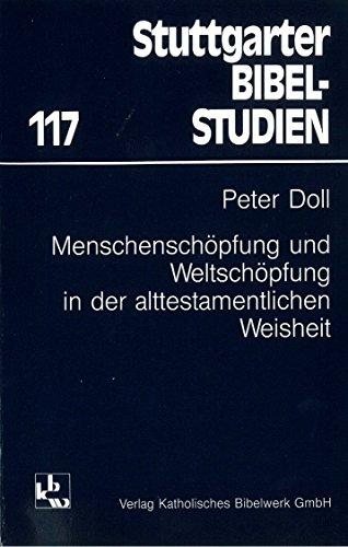9783460041714: Menschenschopfung und Weltschopfung in der alttestamentlichen Weisheit (Stuttgarter Bibelstudien) (German Edition)