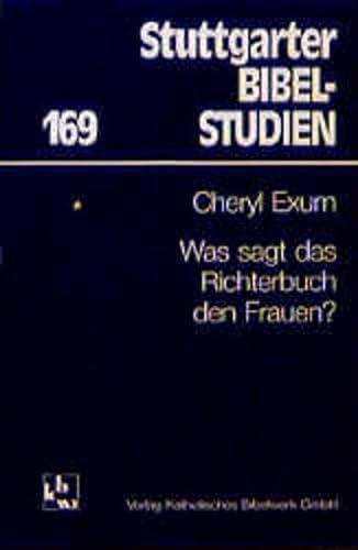 Was sagt das Richterbuch den Frauen? (Stuttgarter Bibelstudien) (German Edition) (3460046910) by Exum, J. Cheryl