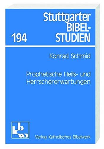 9783460049413: Prophetische Heils- und Herrschererwartungen