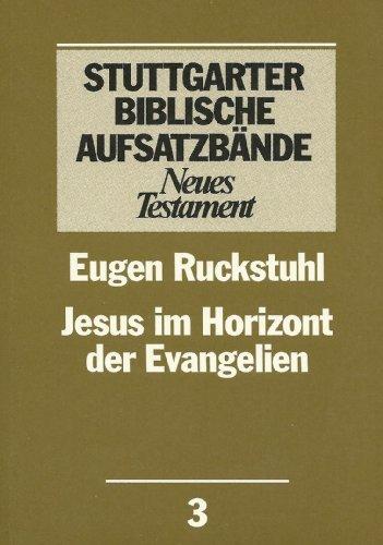 Stuttgarter Biblische Aufsatzbände, Neues Testament, Bd.3, Jesus im Horizont der Evangelien - Dautzenberg, Gerhard, Norbert Lohfink und Eugen Ruckstuhl