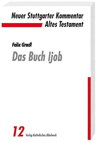 Das Buch Ijob: Felix Gradl