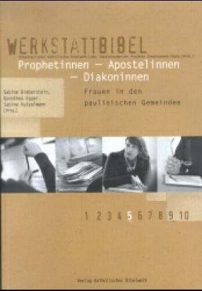 9783460085053: Werkstattbibel. Prophetinnen - Apostelinnen - Diakoninnen.