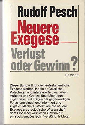 Neuere Exegese - Verlust oder Gewinn?: Pesch, Rudolf.