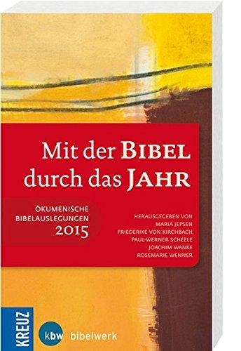 9783460201552: Mit der Bibel durch das Jahr 2015: �kumenische Bibelauslegungen