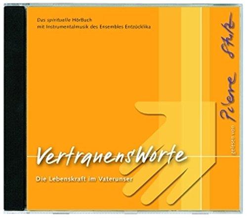 9783460207479: VertrauensWorte. CD. : Die Lebenskraft im Vaterunser.