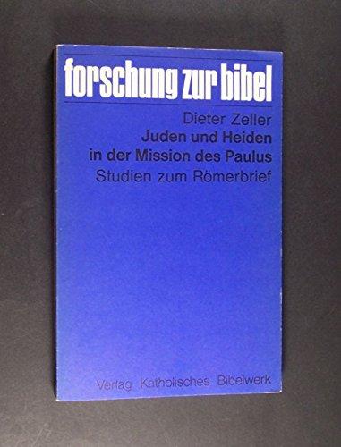 9783460210110: Juden und Heiden in der Mission des Paulus: Studien zum Römerbrief (Forschung zur Bibel)