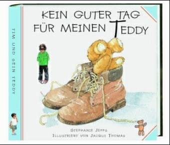 9783460242159: Kein guter Tag für meinen Teddy
