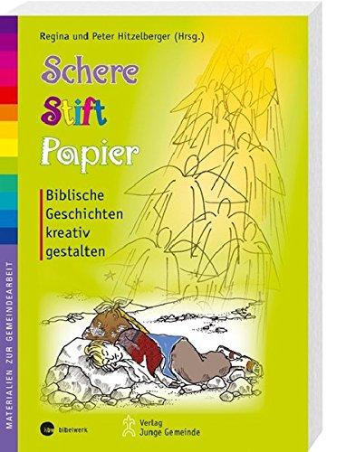 9783460250147: Schere, Stift, Papier: Biblische Geschichten kreativ gestalten