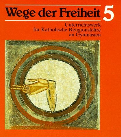 9783460293519: Wege der Freiheit. Klasse 5.