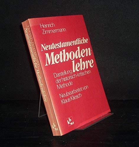 9783460300279: Neutestamentliche Methodenlehre. Darstellung der historisch-kritischen Methode