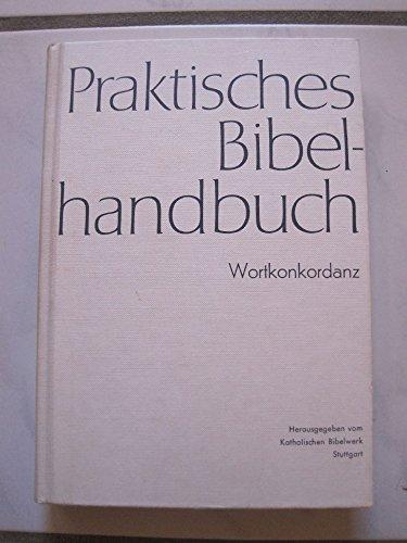 9783460302099: Praktisches Bibelhandbuch. Wortkonkordanz