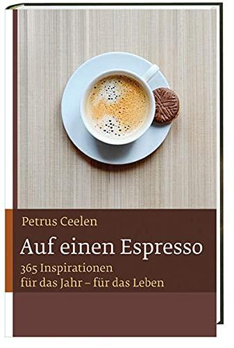 9783460302488: Auf einen Espresso: Mit 365 Inspirationen für das Jahr - für das Leben