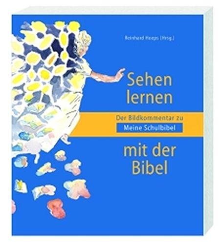 9783460317437: Sehen lernen mit der Bibel: Der Bilderkommentar zu ' Meine Schulbibel'
