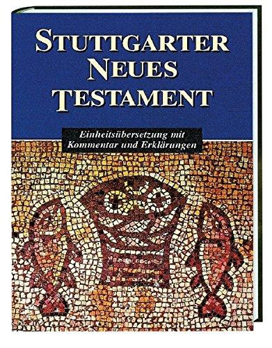 9783460319608: Stuttgarter Neues Testament: Einheits�bersetzung mit Kommentar und Erkl�rungen