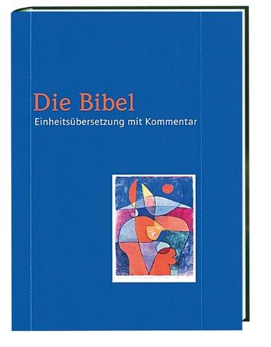 9783460319707: Bibelausgaben, Die Bibel, Einheitsübersetzung kommentiert, blau