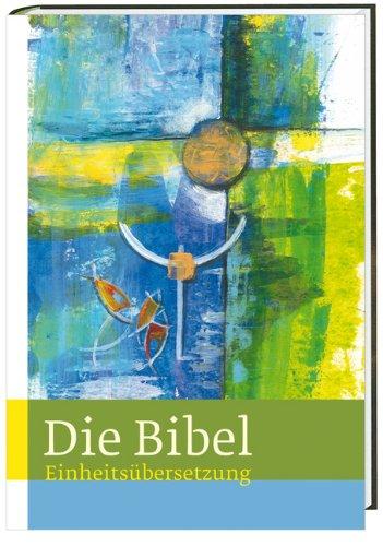 9783460321175: Die Bibel: Jahresausgabe 2014 - Einheitsübersetzung, Gesamtausgabe mit Bibelleseplan für ein Jahr
