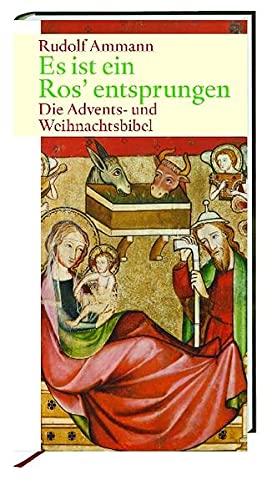 9783460322646: Es ist ein Ros' entsprungen: Die Advents- und Weihnachtsbibel