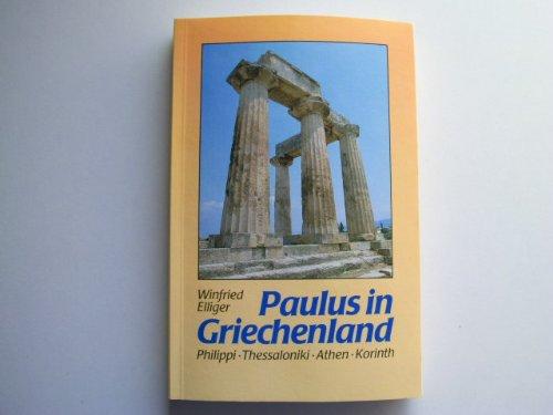 9783460325418: Paulus in Griechenland. Philippi, Thessaloniki, Athen, Korinth