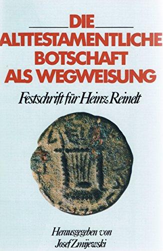9783460329010: Die alttestamentliche Botschaft als Wegweisung. Festschrift für Heinz Reinelt