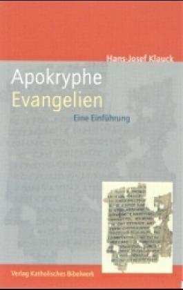 9783460330221: Apokryphe Evangelien: Eine Einführung