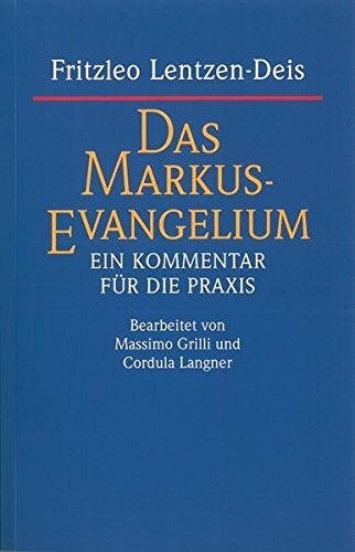 9783460331211: Das Markus-Evangelium: Ein Kommentar für die Praxis