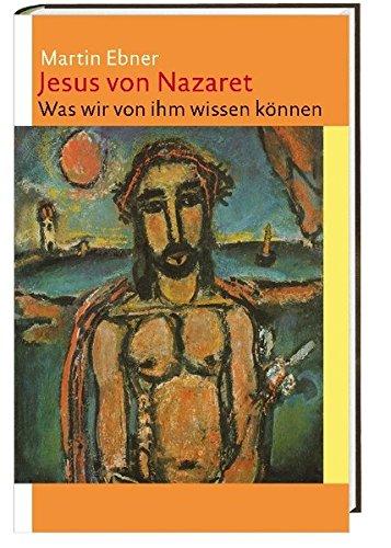 9783460331785: Jesus von Nazaret: Was wir von ihm wissen können