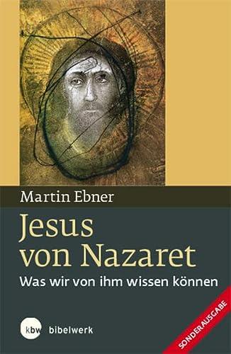 9783460331839: Jesus von Nazaret: Was wir von ihm wissen können. Sonderausgabe