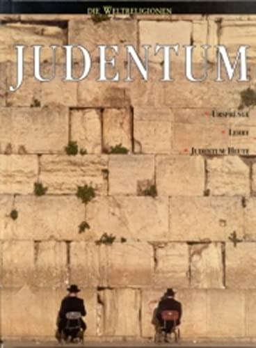 9783460332034: Judentum. Ursprünge, Lehre, Judentum heute.